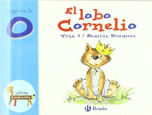 El lobo Cornelio: Juega con la o (Castellano - A Partir De 3 Años - Libros Didácticos - El Zoo De Las Letras)