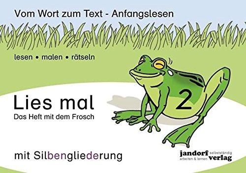 Lies mal 2 (mit Silbengliederung) - Das Heft mit dem Frosch: Vom Wort zum Text - Anfangslesen