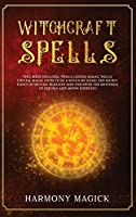 Witchcraft Spells: 2 Books in 1: Wicca Candle Magic, Wicca Crystal Magic (How to Be a Witch by Using the Secret Tools of Wiccan Religion and Discover the Mysteries of Rituals and Moon Energies)