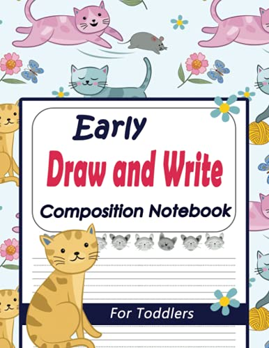 Early Draw and Write Composition Notebook for Toddlers: Primary Story Journal, Preschool Journal, Kindergarten Book, Dotted Midline and Picture Space, Large 110 Pages 8.5 x 11