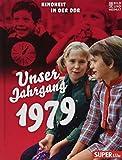 Unser Jahrgang 1979: Kindheit in der DDR - o. A.
