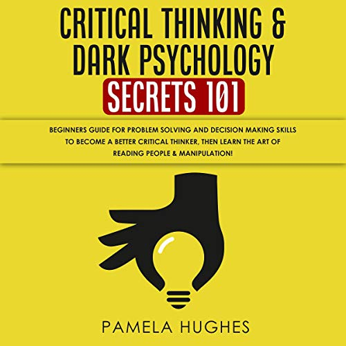 Critical Thinking & Dark Psychology Secrets 101 Titelbild