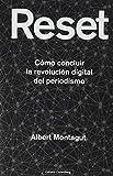 Reset: Cómo concluir la revolución digital del periodismo (Historia)