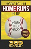 How to hit Home Runs in BP: Power Hitter Hacks increase bat speed and exit velocity