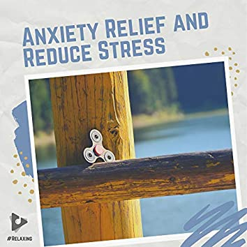 Anxiety Relief and Reduce Stress