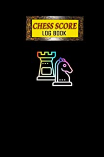 Chess Score Log Book: Chess Scorebook Record Keeper Log Book Gifts For Chess Lovers, Record & Log Moves, Games, Score, Pla...