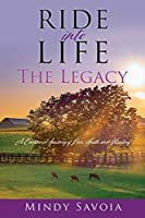 Ride into Life: The Legacy: A Continued Journey of Love, Faith, and Healing