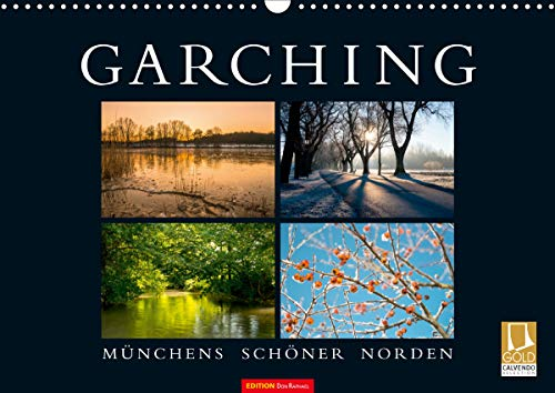 GARCHING - Münchens schöner Norden (Wandkalender 2021 DIN A3 quer)