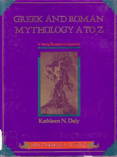 Greek and Roman Mythology A to Z: A Young Reader's Companion