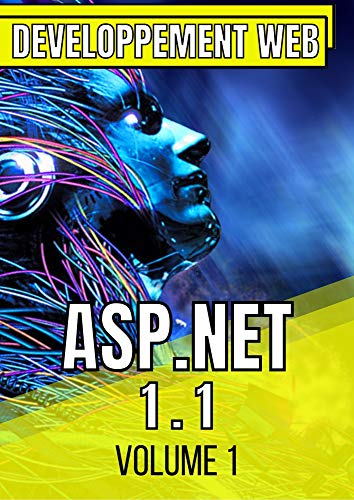 Développement Web ASP.NET 1.1 : Volume 1 (French Edition)