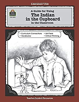 A Guide for Using The Indian in the Cupboard in the Classroom  Literature Units