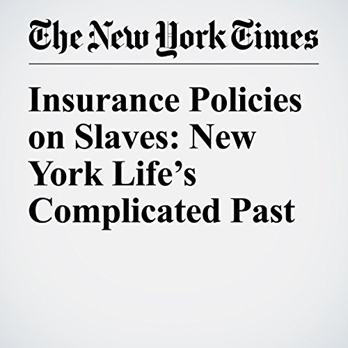 Insurance Policies on Slaves: New York Life's Complicated Past cover art