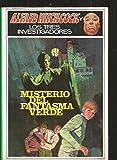 El misterio del fantasma verde -Alfred Hitchcock Y Los Tres Investigadores (Three Investigators Classics)