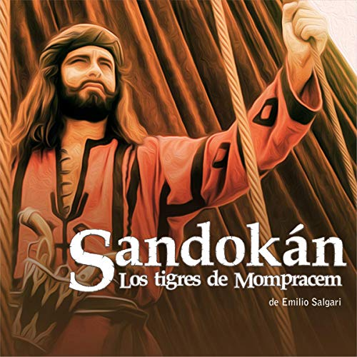 Sandokán [Sandokan]: Los Tigres de Mompracem [The Tigers of Mompracem]