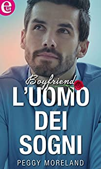 L'uomo dei sogni (eLit) eBook: Moreland, Peggy: Amazon.it