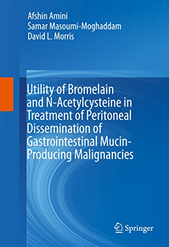 Utility of Bromelain and N-Acetylcysteine in Treatment of Peritoneal Dissemination of Gastrointestinal Mucin-Producing Malignancies (English Edition)
