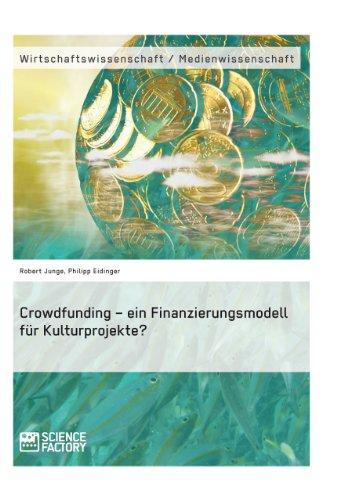 Crowdfunding – ein Finanzierungsmodell für Kulturprojekte?
