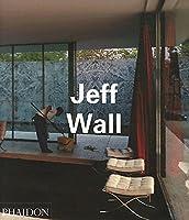Jeff Wall (Phaidon Contemporary Artist Series)