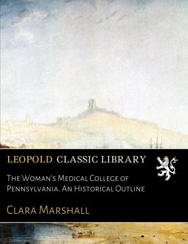 ひねりバーゲン診断するThe Woman's Medical College of Pennsylvania. An Historical Outline