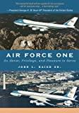 Air Force One: An Honor, Privilege, and Pleasure to Serve