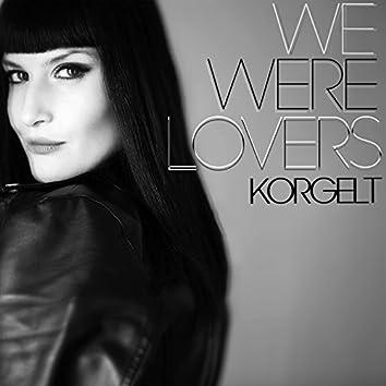 We Were Lovers