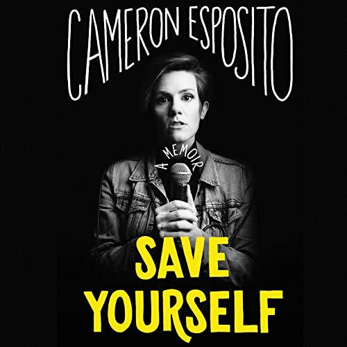 Save Yourself Audiobook By Cameron Esposito cover art