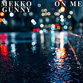 On Me (feat. Gunny)