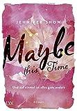Maybe this Time - Und auf einmal ist alles ganz anders (Colorado Ice, Band 1) - Jennifer Snow