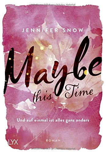Maybe this Time - Und auf einmal ist alles ganz anders (Colorado Ice, Band 1)