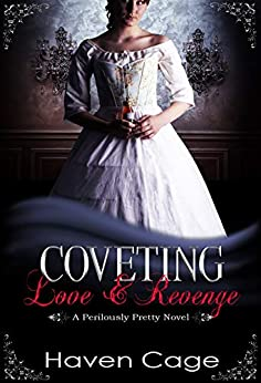 Coveting Love & Revenge: A Dark Historical Romantic Suspense (A Perilously Pretty Novel Book 2) by [Haven Cage, Jaclyn Lee]