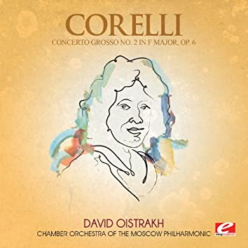 Corelli: Concerto Grosso No. 2 in F Major, Op. 6 (Digitally Remastered)