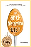 The AntiHistamine Diet: Histamine Intolerance Six-Week Plan (English Edition)