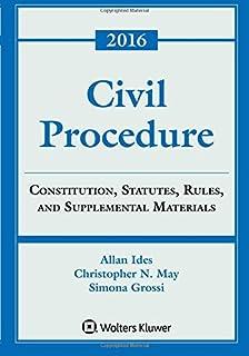 Civil Procedure: Constitution, Statutes, Rules and Supplemental Materials, 2016 Edition