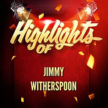 Highlights of Jimmy Witherspoon
