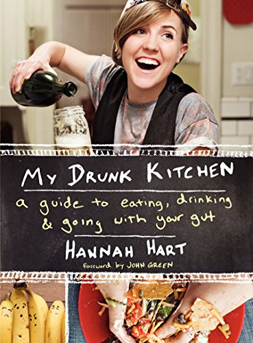My Drunk Kitchen: A Guide to Eating, Drinking, and Going with Your Gut (English Edition)