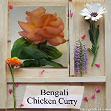 Bengali Chicken Curry (World of Bengali Cookery Book 1)