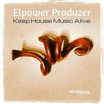 Keep House Music Alive