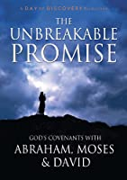 The Unbreakable Promise - God's Covenants with Abraham, Moses, and David