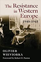 The Resistance in Western Europe, 1940-1945 (European Perspectives: a Series in Social Thought and Cultural Criticism)