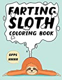 Farting Sloth Coloring Book: 30 Hilarious Slow Farting Sloth Coloring Pages For Sloth Lovers.