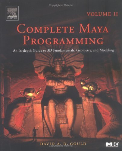 Complete Maya Programming Volume II: An In-depth Guide to 3D Fundamentals, Geometry, and Modeling (The Morgan Kaufmann Series in Computer Graphics Book 2) (English Edition)
