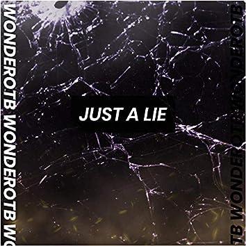 Just A Lie