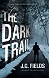 The Dark Trail (The Sean Kruger Series Book 6)