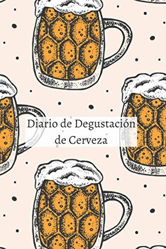 Diario de Degustación de Cerveza: Cuaderno de cata de cerveza | Diario de cata de cerveza | Cuaderno para anotar mis catas de cerveza