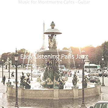 Music for Montmartre Cafes - Guitar