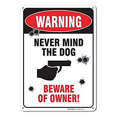 Sigo Signs Warning - Never Mind the Dog - Beware of Owner Sign, Aluminum, 10 x14  Sign For Indoor or Outdoor Use