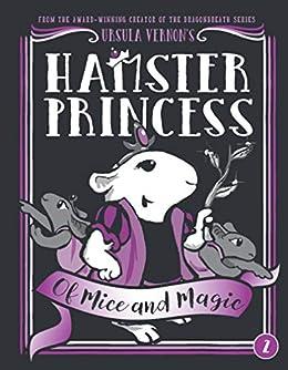 Hamster Princess: Of Mice and Magic by [Ursula Vernon]