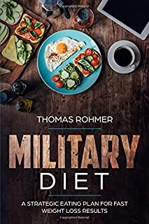 Military Diet: A Strategic Eating Plan for Fast Weight Loss Results