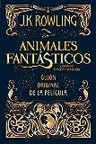 Animales fantasticos y donde encontrarlos (guión original): Guión original de la película I: Animales fantásticos y dónde encontrarlos: 1 (Harry Potter)