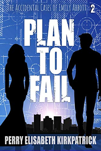Plan to Fail (The Accidental Cases of Emily Abbott Book 2)